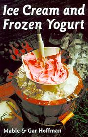 Ice Cream & Frozen Yogurt by Mable Hoffman, Gar Hoffman