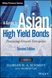 Cover of: A Guide To Asian High Yield Bonds Financing Growth Enterprises