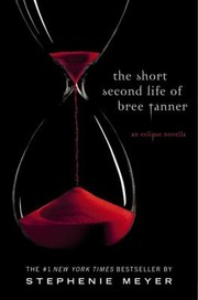 Cover of: The Short Second Life Of Bree Tanner An Eclipse Novella