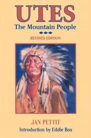 Utes, the mountain people by Jan Pettit