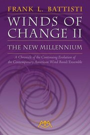 Cover of: Winds Of Change Ii The New Millennium A Chronicle Of The Continuing Evolution Of The Contemporary American Wind Bandensemble