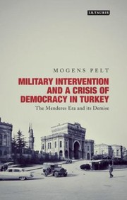 Cover of: Military Intervention and a Crisis Democracy in Turkey