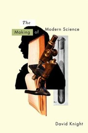 Cover of: The Making of Modern Science Science Technology Medicine and Modernity