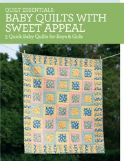Cover of: Quilt Essentials  Baby Quilts with Sweet Appeal