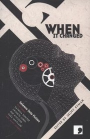 Cover of: When It Changed Science Into Fiction An Anthology