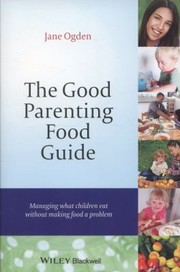 Cover of: The Good Parenting Food Guide