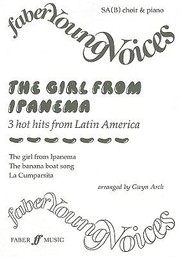 Cover of: The Girl From Ipanema 3 Hot Hits From Latin America Sab Choir Piano