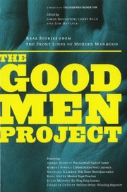 Cover of: The Good Men Project Real Stories From The Front Lines Of Modern Manhood