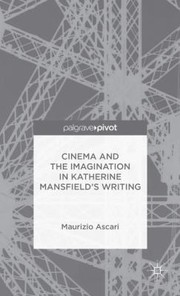 Cover of: Cinema and the Imagination in Katherine Mansfields Writing