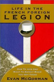 Life in the French Foreign Legion by Evan McGorman