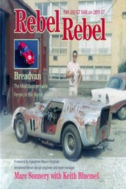 Rebel Rebel Breadvan The Most Recognizable Ferrari In The World by Marc Sonnery