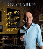 Cover of: Oz Clarkes Let Me Tell You about Wine