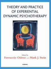 Cover of: Theory And Practice Of Experiential Dynamic Psychotherapy