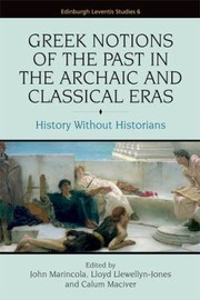Cover of: The Greeks And Their Pasts In The Archaic And Classical Ages