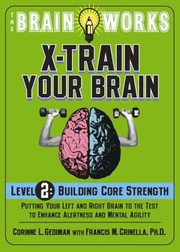 Cover of: The Brain Works XTrain Your Brain Level 2 Building Core Strength