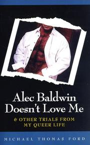 Alec Baldwin doesn't love me & other trials of my queer life