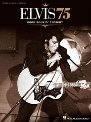 Cover of: Elvis 75 Good Rockin Tonight Piano Vocal Guitar