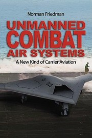 Cover of: Unmanned Combat Air Systems A New Kind Of Carrier Aviation