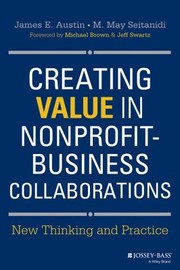 Cover of: Creating Value In Nonprofitbusiness Collaborations New Thinking And Practice