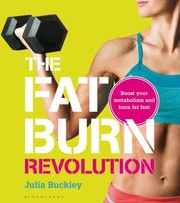 Cover of: The Fat Burn Revolution Boost Your Metabolism And Burn Fat Fast