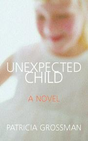 Cover of: Unexpected child | Patricia Grossman