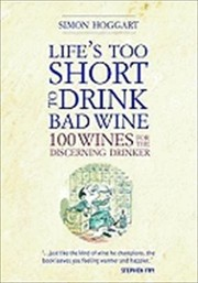 Cover of: Lifes Too Short to Drink Bad Wine