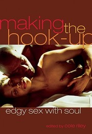 Cover of: Making The Hook Up Edgy Sex With Soul |