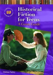 Cover of: Historical Fiction For Teens A Genre Guide