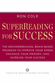 Cover of: Superreading For Success The Groundbreaking Brainbased Program To Improve Your Speed Enhance Your Memory And Increase Your Success