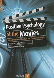 Cover of: Positive Psychology At The Movies Using Films To Build Virtues And Character Strengths