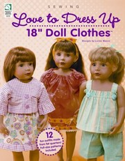 Cover of: Love to Dress Up 18 Doll Clothes With Patterns