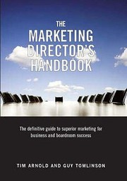 Cover of: The Marketing Directors Handbook The Definitive Guide To Superior Marketing For Business And Boardroom Success