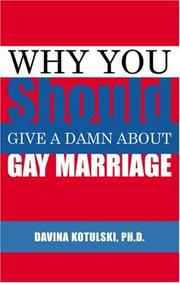 Cover of: Why you should give a damn about gay marriage | Davina Kotulski