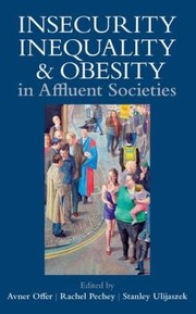 Cover of: Insecurity Inequality And Obesity In Affluent Societies