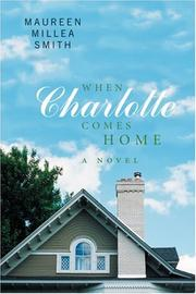 Cover of: When Charlotte Comes Home | Maureen Millea Smith