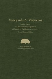 Cover of: Vineyards Vaqueros Indian Labor And The Economic Expansion Of Southern California 17711877