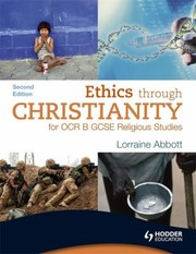 Cover of: Ethics Through Christianity for OCR B GCSE Religious Studies