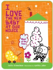 Cover of: I Love the New Baby at Our HouseMost of the Time