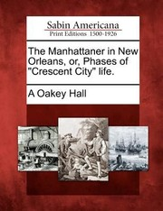 Cover of: The Manhattaner in New Orleans Or Phases of Crescent City Life