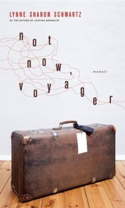 Cover of: Not Now Voyager A Memoir