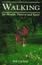 Cover of: Walking-- for health, fitness and sport