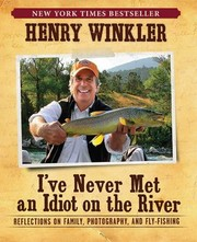 Cover of: Ive Never Met An Idiot On The River Reflections On Family Photography And Flyfishing