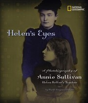 Cover of: Helens Eyes A Photobiography Of Annie Sullivan Helen Kellers Teacher
