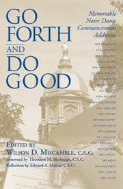 Cover of: Go Forth And Do Good Memorable Notre Dame Commencement Addresses