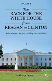 Cover of: The Race for the White House from Reagan to Clinton