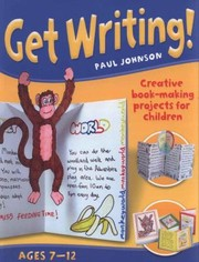 Cover of: Get Writing Ages 712 Creative Bookmaking Projects For Children