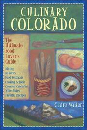 Cover of: Culinary Colorado: The Ultimate Food Lover's Guide