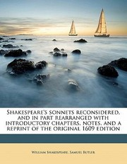 Cover of: Shakespeares Sonnets Reconsidered and in Part Rearranged with Introductory Chapters Notes and a Reprint of the Original 1609 Edition