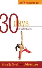 Cover of: 30 Days to Better Health (Little Kick in the Butt)