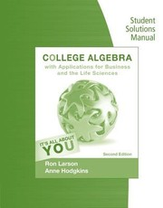 Cover of: Student Solutions Manual for LarsonHodgkins College Algebra with Applications for Business and Life Sciences 2nd